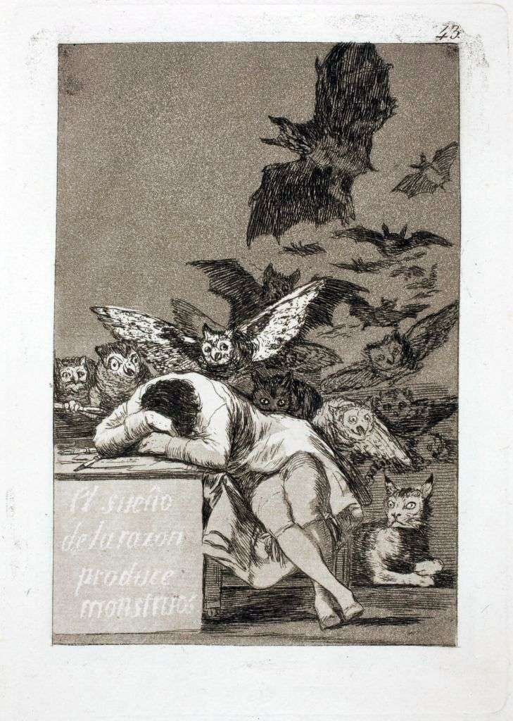 Sleep of Reason gives rise to monsters by Francisco de Goya